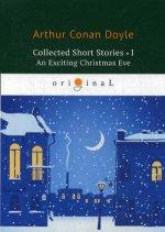 Collected Short Stories 1. An Exciting Christmas Eve = Коллекция рассказов 1: на англ.яз
