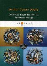 Collected Short Stories II. The Death Voyage = Коллекция рассказов 2. Смертельное путешествие: на англ.яз