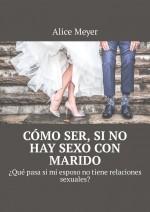 Cmo ser, si no hay sexo con marido. Qu pasa si mi esposo no tiene relaciones sexuales?