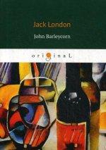 John Barleycorn = Джон Ячменное Зерно: на англ.яз