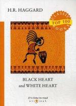 Black Heart and White Heart = Белое сердце и черное сердце: на англ.яз