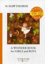 A Wonder Book for Girls and Boys = Книга Чудес для Девочек и Мальчиков: на англ.яз