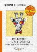 Collected Short Stories II = Сборник рассказов II: на англ.яз