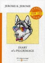 Diary of a Pilgrimage = Дневник паломничества: на англ.яз