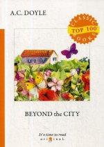 Beyond the City = Приключения в загородном доме: на англ.яз
