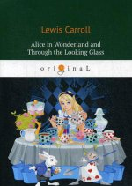 Alice's Adventures in Wonderland and Through the Looking Glass =  -   -  - :