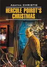 Hercule Poirot`s Christmas / Рождество Эркюля Пуаро. Книга для чтения на английском языке