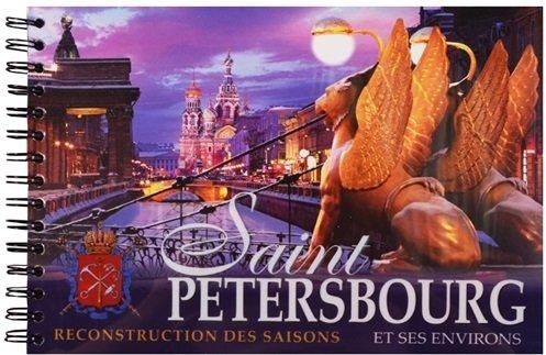 Saint-Petersbourg. Reconstruction des Saisons. Et ses Environs. Санкт-Петербург. Реконструкция времен года