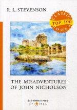 The Misadventures of John Nicholson = Несчастья Джона Никольсона: на англ.яз