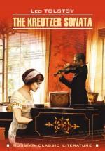 The Kreutzer Sonata / Крейцерова соната. Книга для чтения на английском языке