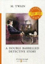 A Double Barrelled Detective Story = Детектив с двойным прицелом: на англ.яз