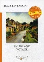 An Inland Voyage = Путешествие вглубь страны: на англ.яз
