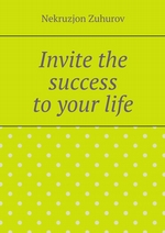 Invite the success to your life