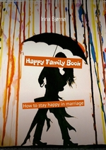 Happy Family Book. How to stay happy in marriage