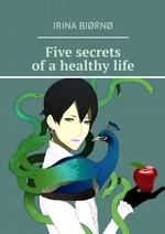Five secrets ofahealthylife