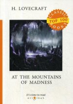 At the Mountains of Madness = Хребты безумия: на англ.яз