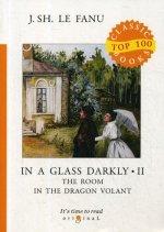 In a Glass Darkly 2. The Room in the Dragon Volant = Сквозь тусклое стекло 2: на англ.яз