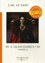 In a Glass Darkly 3. Carmilla = Сквозь тусклое стекло 3: на англ.яз