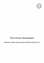 America under enemy rule and the world as it is