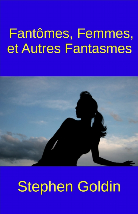 Fantmes, Femmes, Et Autres Fantasmes