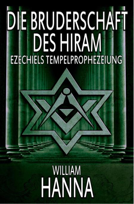 Die Bruderschaft Des Hiram: Ezechiels Tempelprophezeiung