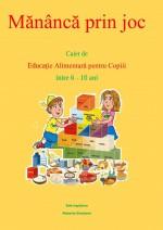 Mnnc Prin Joc. Caiet De Educaie Alimentar Pentru Copii ntre 6-10 Ani
