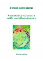 Conseils Alimentaires. Comment Motiver Les Personnes  Modifier Leurs Habitudes Alimentaires