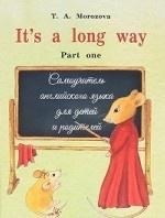 It s a long way. Самоучитель английского языка для детей и родителей. Часть 1