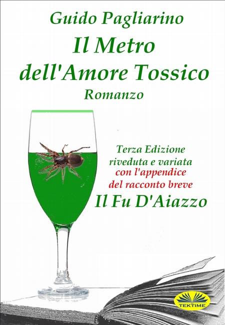 Il Metro Dell`Amore Tossico - Romanzo