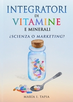 Integratori Di Vitamine E Minerali. Scienza O Marketing?