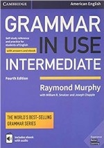 Grammar in Use Intermediate Student`s Book with Answers and Interactive eBook: Self-study Reference and Practice for Students of American English