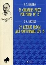 24 детские пьесы для фортепиано, соч. 15. Ноты, 3-е изд., стер