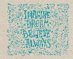 Imagine. Dream. Believe. Always. Скетчпад (230х180мм, офсет 160 гр., 40 страниц, евроспираль)