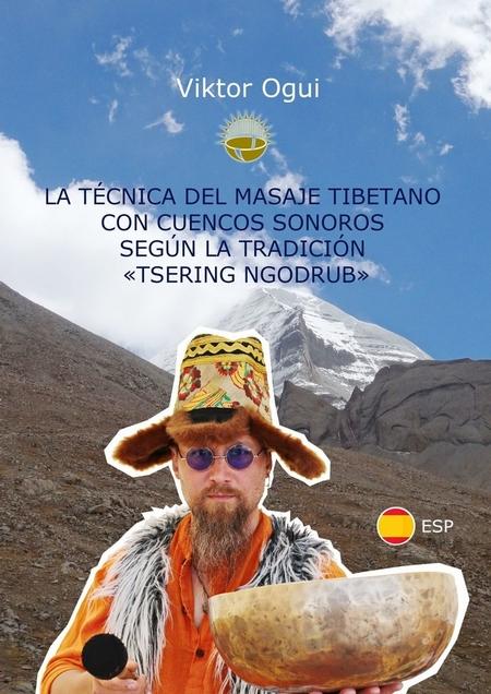 La tcnica del masaje tibetano con cuencos sonoros segn la tradicin «Tsering Ngodrub»