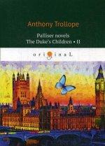 Palliser novels. The Duke's Children 2 = 2