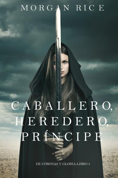 Caballero, Heredero, Prncipe