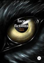 Face fictions