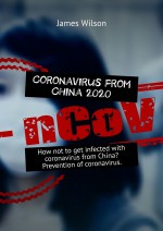 Coronavirus from China2020. How not toget infected with coronavirus from China? Prevention ofcoronavirus