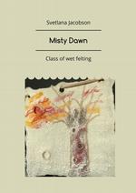 MistyDawn. Class ofwet felting