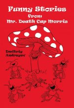 Funny Stories from Mr. Death Cap Morris