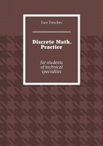 DiscreteMath. Practice. For students oftechnical specialties