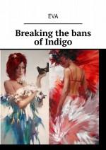 Breaking the bans ofIndigo