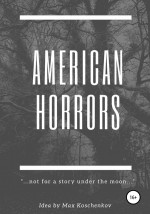 American Horrors: not for a story under the moon