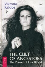 Viktoria Raidos: The Cult of Ancestors. The Power of Our Blood