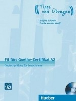 Fit fü rs Goethe-Zertifikat A2. Deutschprü fung fü r Erwachsene