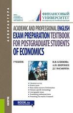 Academic and Professional English. Exam Preparation Textbook for postgraduate students of Economics. Учебник