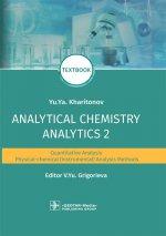 Analytical Chemistry. Analytics 2. Quantitative analysis. Physical-chemical (instrumental) analysis methods. Textbook