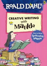 Creative Writing with Matilda. How to Write Spellbinding Speech