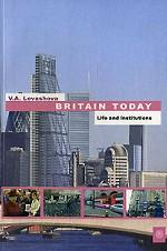 Britain Today: Life and Institutions = Современная Британия