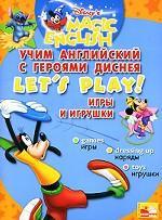 Let`s Play! / Игры и игрушки. Учим английский с героями Диснея
